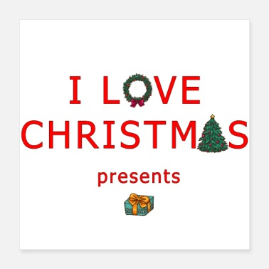 Christmas Present I love christmas presents - Poster