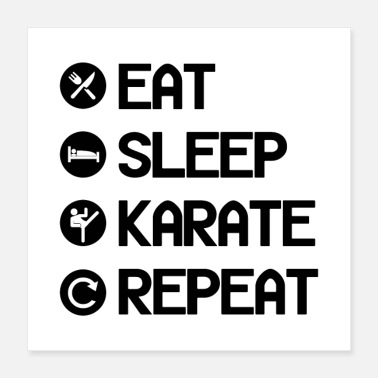 Repas EAT SLEEP KARATE REPEAT Cadeau - Poster 40 x 40 cm