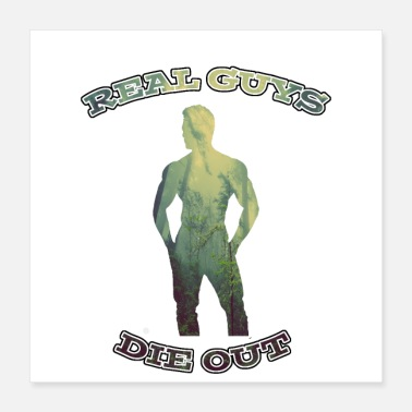 Macho Real guys die out - Poster