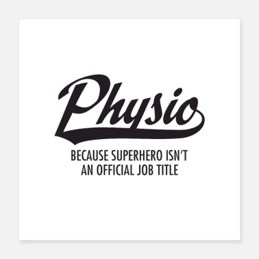 Physio Physio Superhero - Physiotherapist Gift - Poster
