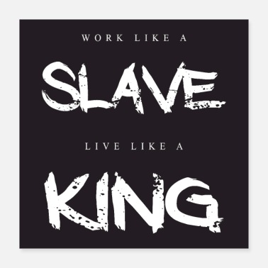 Work Out Work like a slave live like a king motivation - Poster