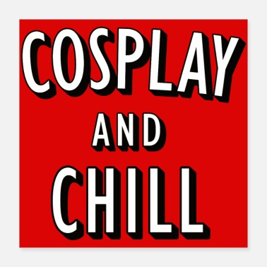 Chill Out Cosplay ja Chill juliste - Juliste 40 x 40 cm
