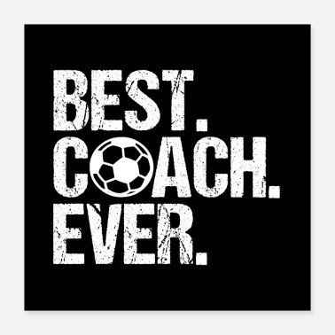Coach BEST COACH EVER Soccer Coach - Poster