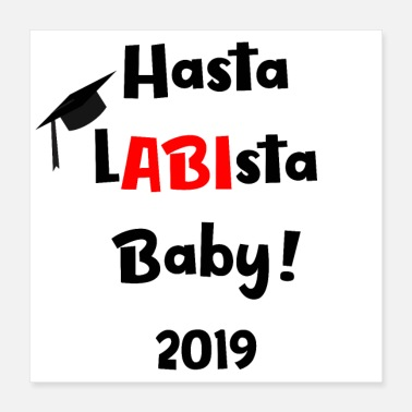 High School Graduate Hasta Labista Abi High School Baby 2019 Gift - Poster