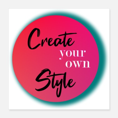 Create create your own Style - Poster