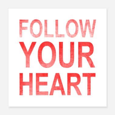Grungy Follow Your Heart | Motivation grungy red - Poster