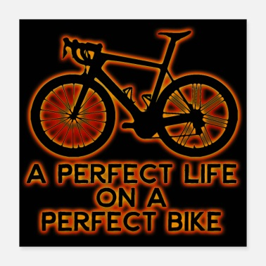 Perfect A Perfect Life On A Perfect Bike - Poster