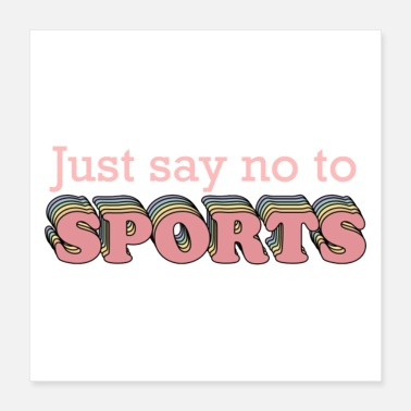 Saying Say No to Sports - Poster