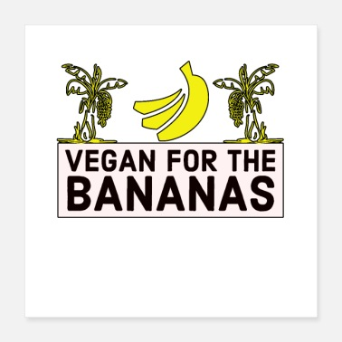 Bananas vegan for the bananas - Poster