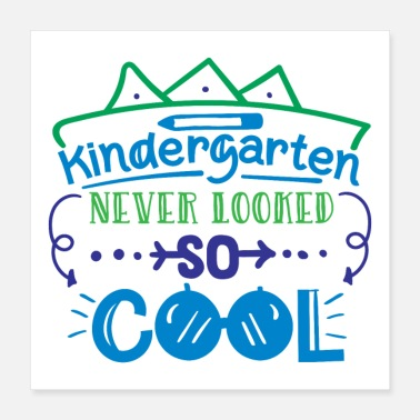 Kindergarten Kindergarten Never Looked So Cool - Poster