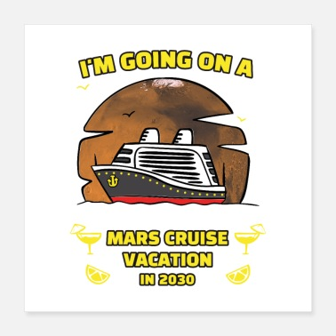 Cruise I'm Going On A Mars Cruise Vacation In 2030 Gift - Poster