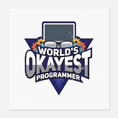 Computer Programmer Okayest programmer of the world - Poster