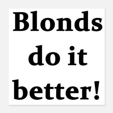Black Light Blonds do it better! in black - Poster