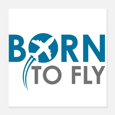 Fly Born to fly! Born to FLY - Poster
