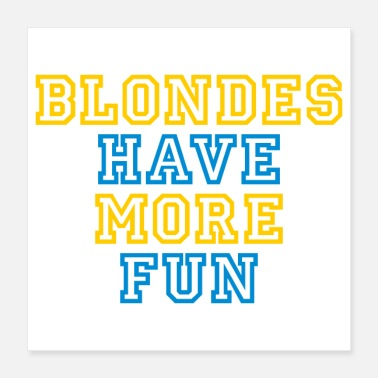 Funes BLONDES HAVE MORE FUN - Poster