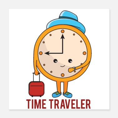 Clock Time Traveler Time Travel Alarm Clock Clock Time Face - Poster