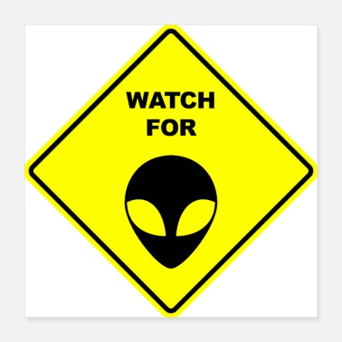 Sign Watch for Gray Aliens sign sign - Poster