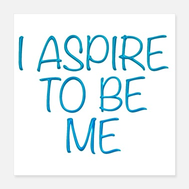 Wealthy I Aspire to Be Me - Poster