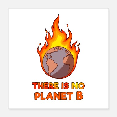Planet There is no Planet B, against climate change - Poster