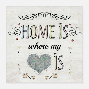 Home is where my heart is - Hygge - Poster