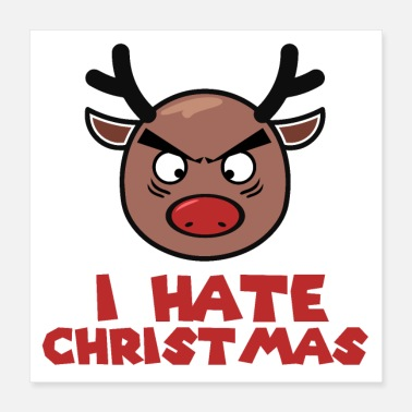 Christmas I hate Christmas Grantiger Rudolph Funny gift - Poster