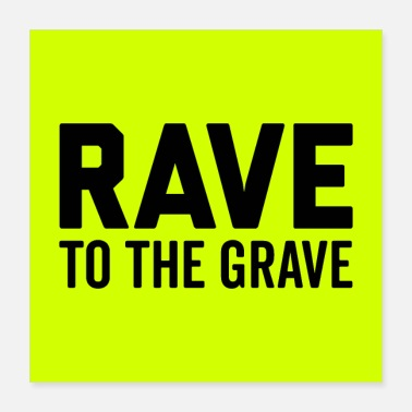 Grav Rave To The Grave EDM Citat Poste - Poster