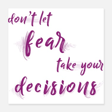 Take Don't let fear take your decisions - Poster