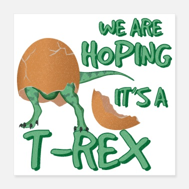 Funny Pregnancy Pregnancy Announcement We are hoping its Trex - Poster