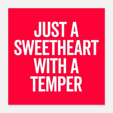 Streetstyle Sweetheart With A Temper Funny Quote Poster - Poster