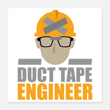 Technician Duct Tape Engineer Funny gift idea - Poster