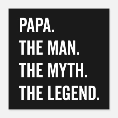 Papa Papa The Man The Myth Funny Quote Poster - Poster