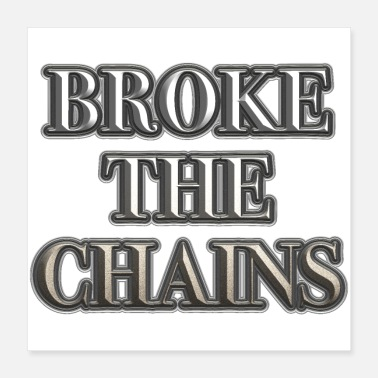 Chaine Broke The Chains - Poster