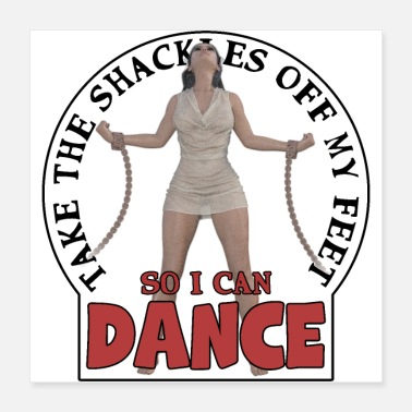 Foxtrot Take the shackles off my feet so I can dance - Poster