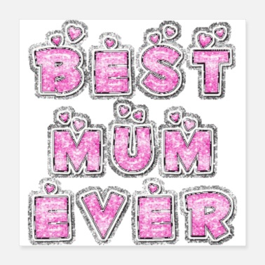 Best Mother BEST MUM EVER - BEST MOM - BEST MOTHER - MUMMY - Poster