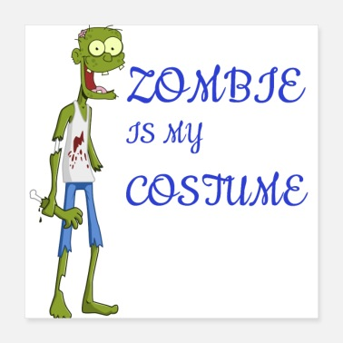 Costume Homme T-shirt homme et femme zombie is my costume - Poster