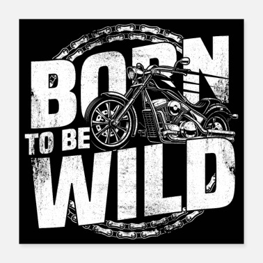 Biker born to be wild biker poster with motorcycle - Poster