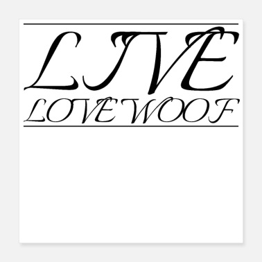 Woof dog - live love woof - Poster