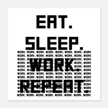 Quote Eat, Sleep, Work, Repeat, - Poster