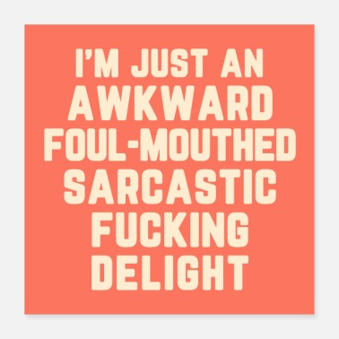 Foul Awkward Fucking Delight Funny Quote Poster - Poster