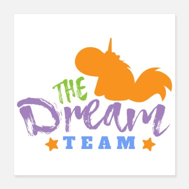 Team Spirit Unicorn The Dream Team Funny gift idea - Poster