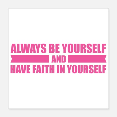 Haustier Always be yourself and have faith in yourself - Poster