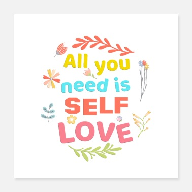 All you need is self love! Floral poster 1 - Poster