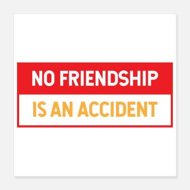 Accident Friendship No Friendship is an accident gift - Poster
