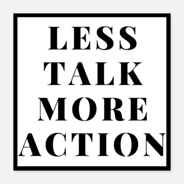 Action Less talk more action - Poster