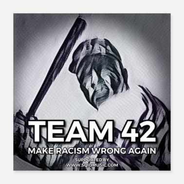Teamsport Team 42 - Make Racism Wrong Again - Edition 001 - Poster