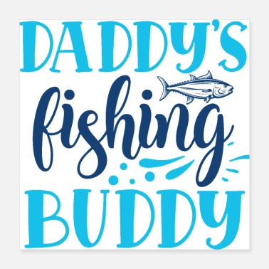 Daddy Daddy's Fishing Buddy Cute Kids Blue Hobby - Poster