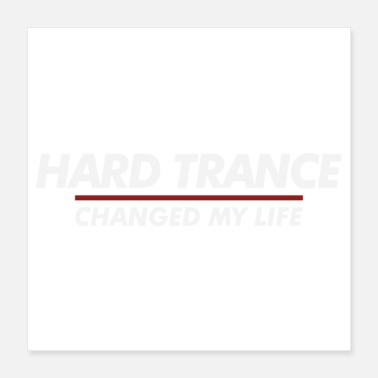 Trance Hard Trance changed my life - Poster