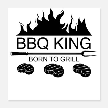 Born To Grill BBQ King - Born to grill - Poster
