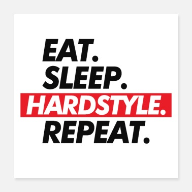 Hardstyle Eat Sleep Hardstyle Repeat - Poster