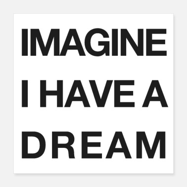 Empathy IMAGINE - I have a Dream - Poster - Poster